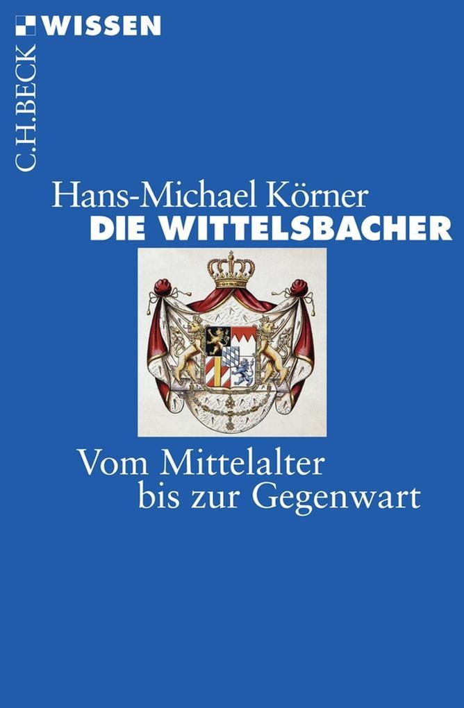Die Wittelsbacher als eBook epub