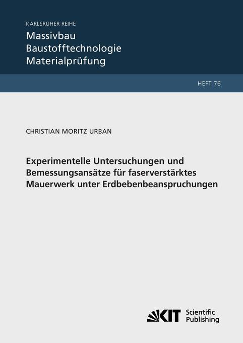 Experimentelle Untersuchungen und Bemessungsansätze für faserverstärktes Mauerwerk unter Erdbebenbeanspruchungen als Buch (kartoniert)