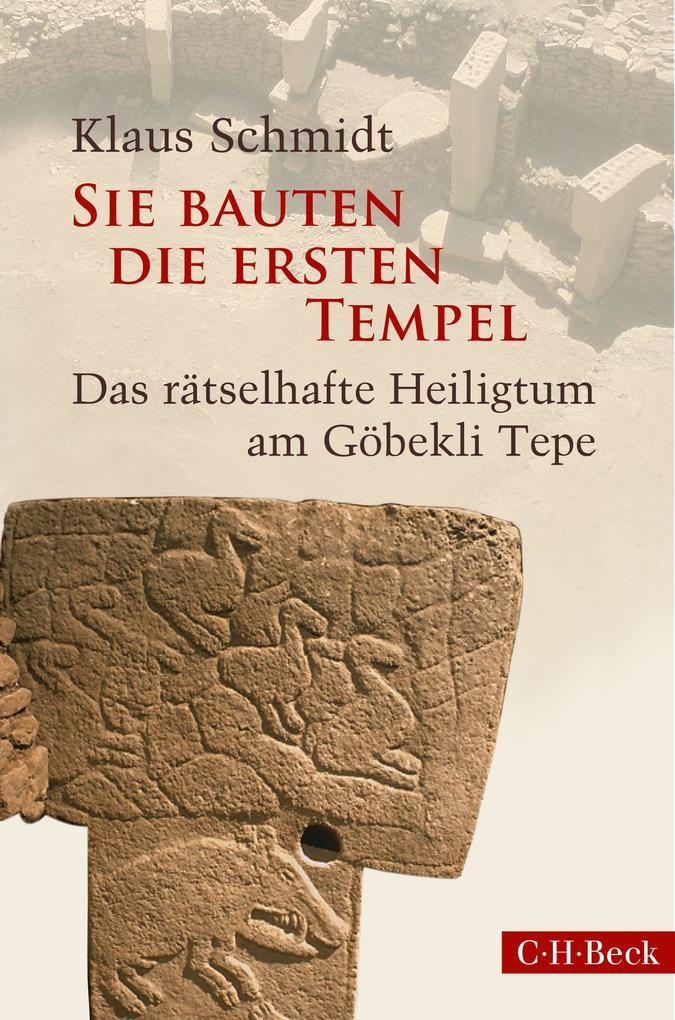 Sie bauten die ersten Tempel als Buch (gebunden)