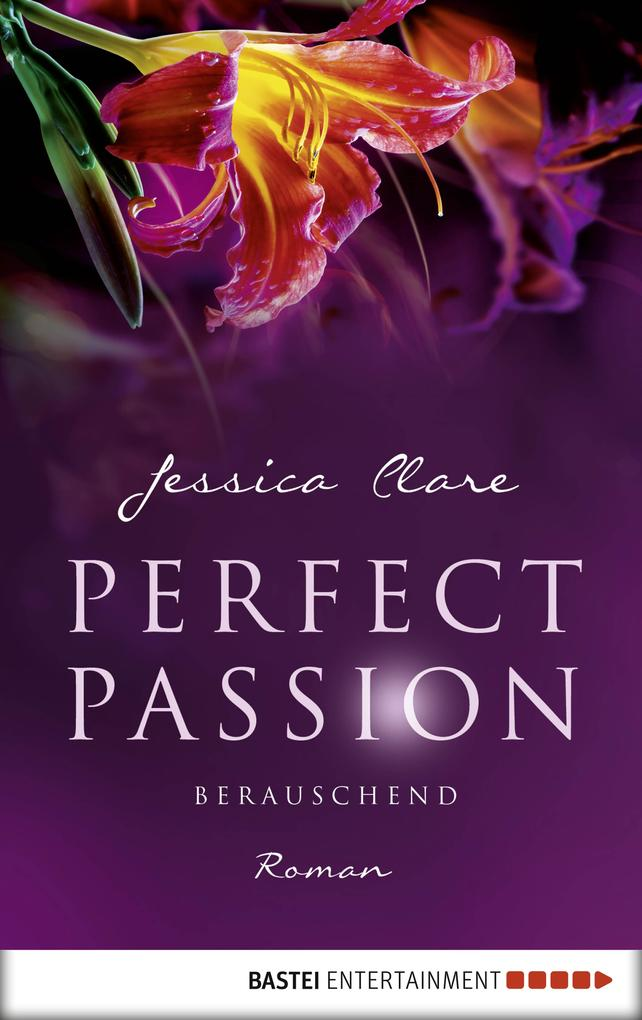 Perfect Passion - Berauschend als eBook epub