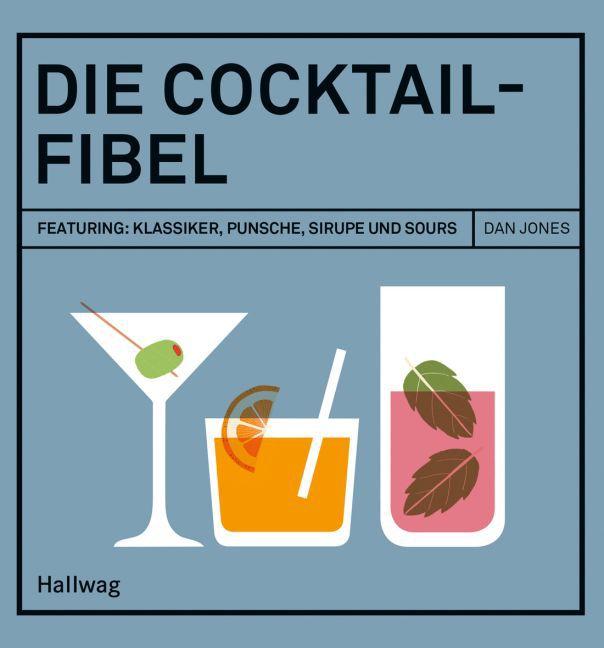 Die Cocktail-Fibel als Buch (gebunden)
