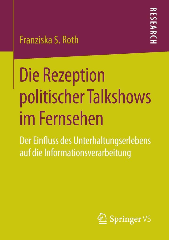 Die Rezeption politischer Talkshows im Fernsehen als Buch (kartoniert)
