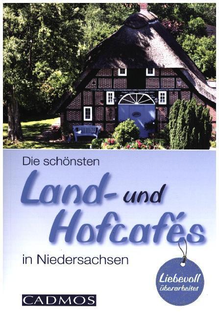 Die schönsten Land- und Hofcafés in Niedersachsen als Buch (kartoniert)