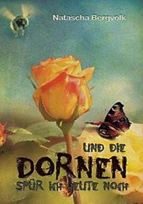 Und die Dornen spür ich heute noch als Buch (kartoniert)