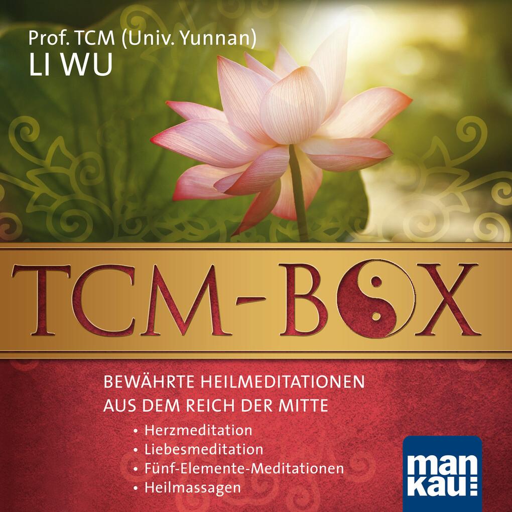 TCM-Box: Bewährte Heilmeditationen aus dem Reich der Mitte als Hörbuch Download