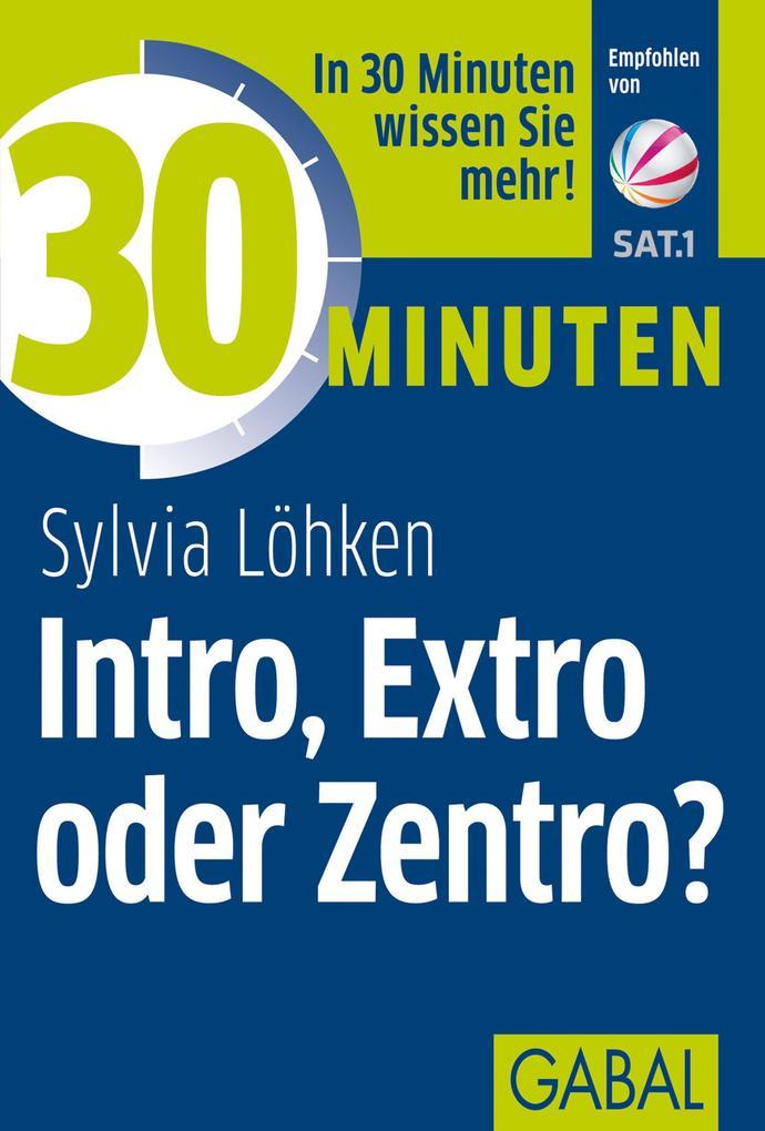 30 Minuten Intro, Extro oder Zentro? als eBook epub