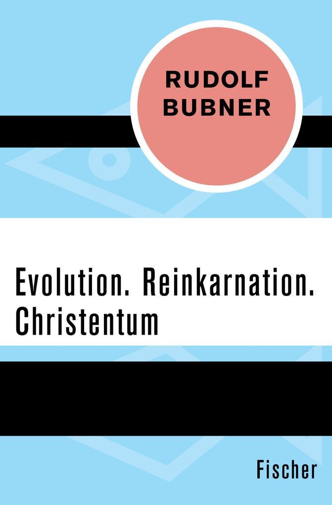 Evolution. Reinkarnation. Christentum als eBook epub