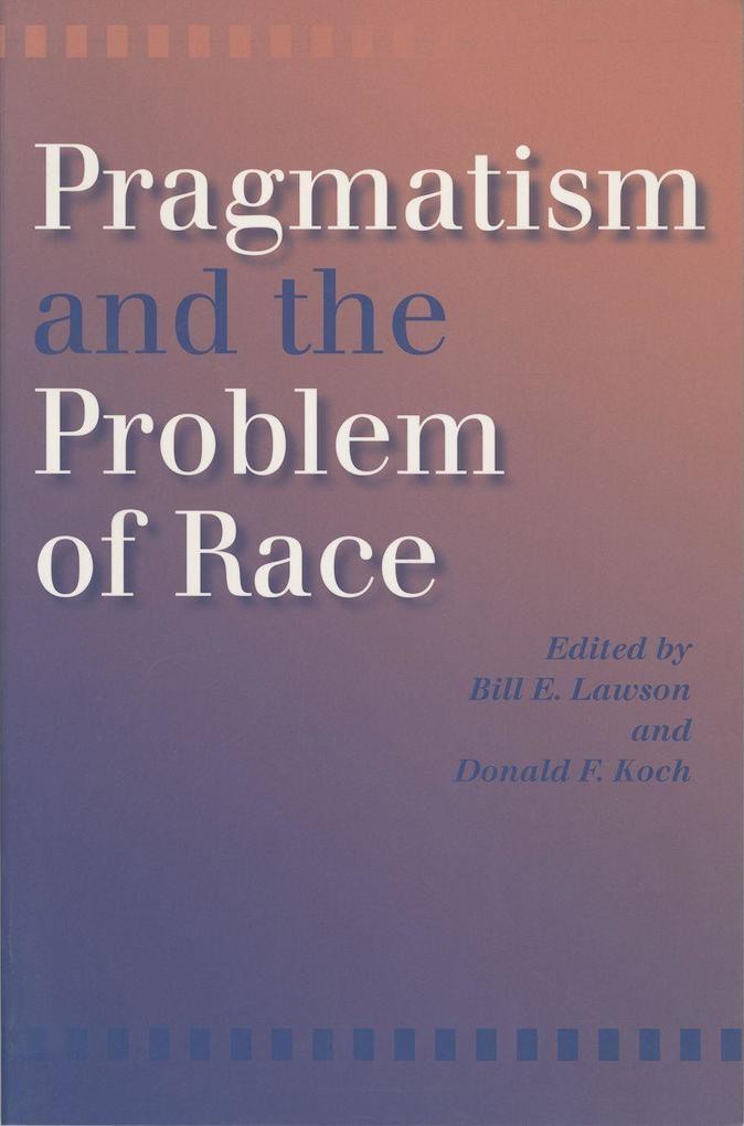 Pragmatism and the Problem of Race als Taschenbuch
