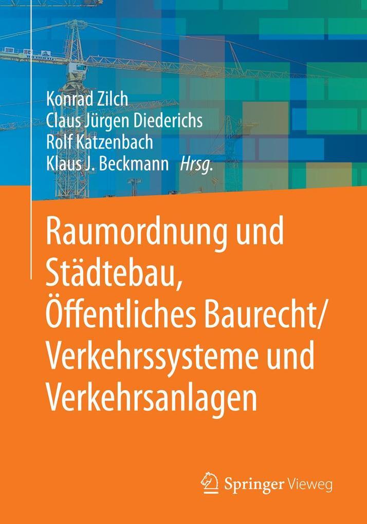 Raumordnung und Städtebau, Öffentliches Baurecht / Verkehrssysteme und Verkehrsanlagen als eBook pdf