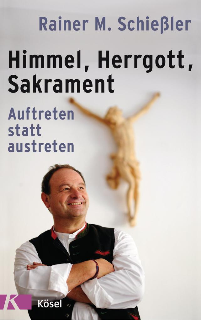 Himmel - Herrgott - Sakrament als Buch (gebunden)