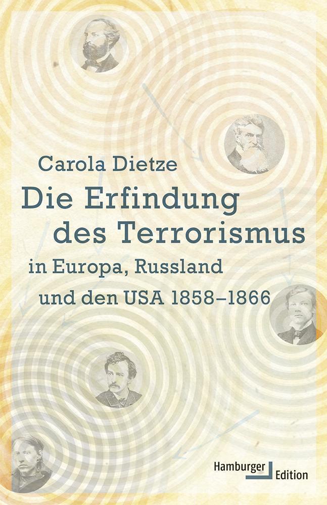 Die Erfindung des Terrorismus in Europa, Russland und den USA 1858-1866 als Buch (gebunden)