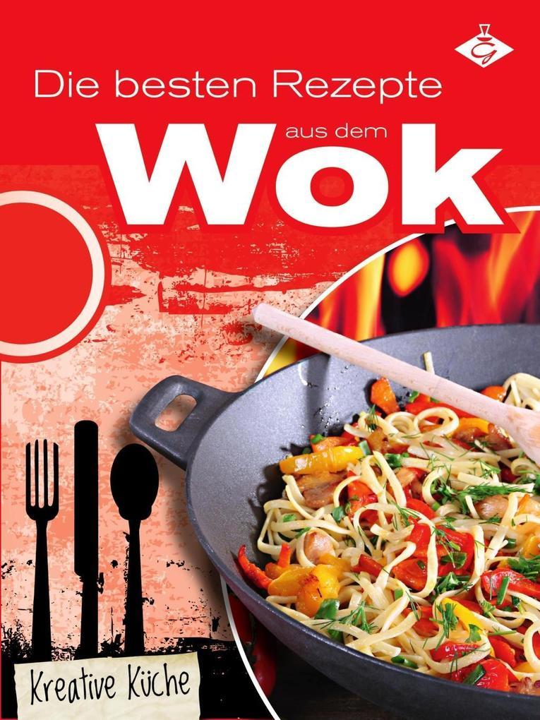 Die besten Rezepte aus dem Wok als eBook