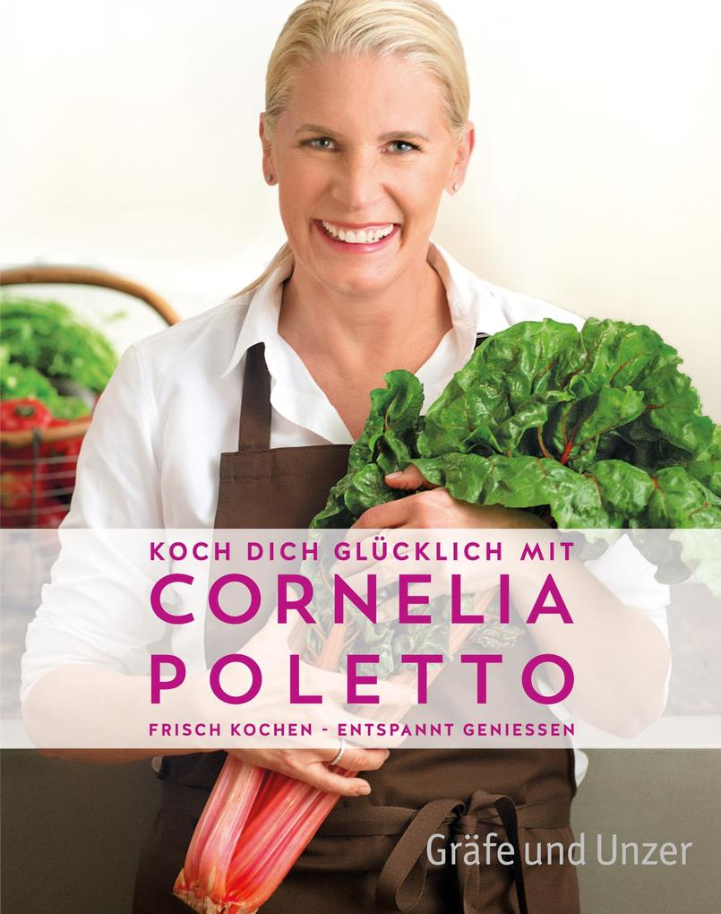 Koch dich glücklich mit Cornelia Poletto als eBook epub