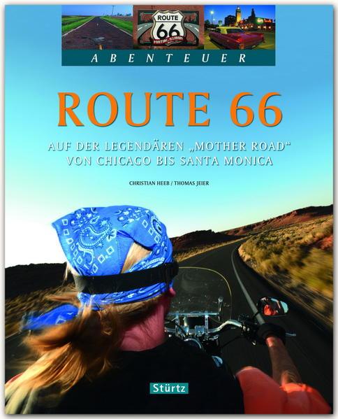 """Abenteuer Route 66 - Auf der legendären """"Mother Road"""" von Chicago bis Santa Monica als Buch (gebunden)"""