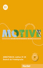 Motive B1. Arbeitsbuch. Lektion 19-30 mit MP3-Audio-CD