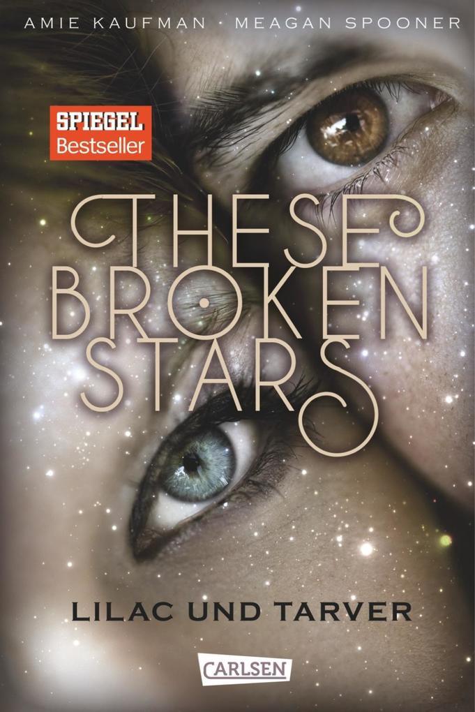 These Broken Stars. Lilac und Tarver als Buch (gebunden)