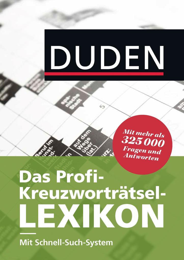Duden - Das Profi-Kreuzworträtsel-Lexikon mit Schnell-Such-System als Buch (gebunden)