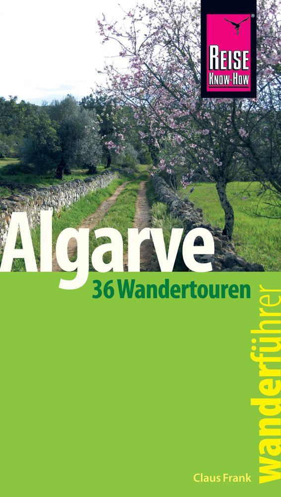 Reise Know-How Wanderführer Algarve - 36 Wandertouren an der Küste und im Hinterland - als Buch (kartoniert)