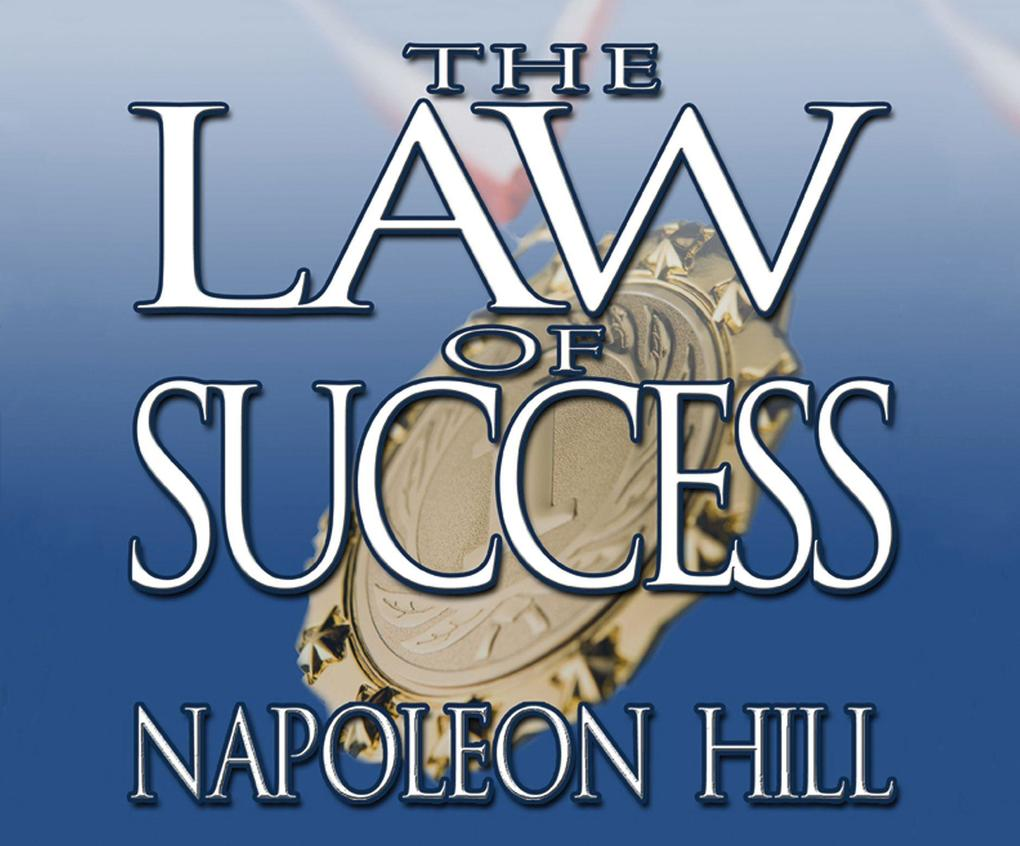 The Law of Success: From the Master Mind to the Golden Rule ( in Sixteen Lessons) als Hörbuch CD