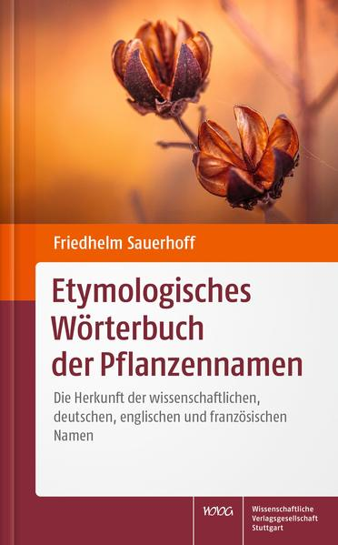 Etymologisches Wörterbuch der Pflanzennamen als Buch (gebunden)
