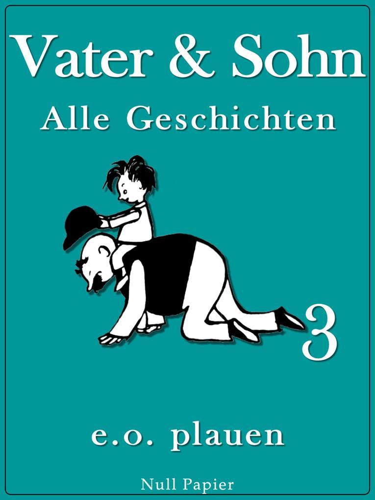 Vater & Sohn - Band 3 als eBook epub
