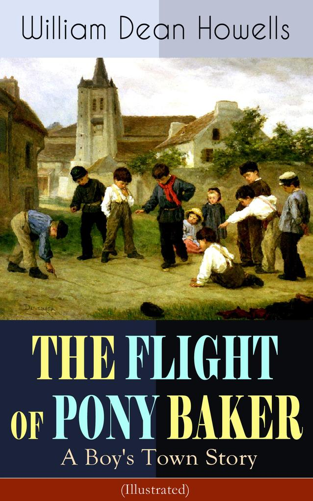 THE FLIGHT OF PONY BAKER: A Boy's Town Story (Illustrated) als eBook epub
