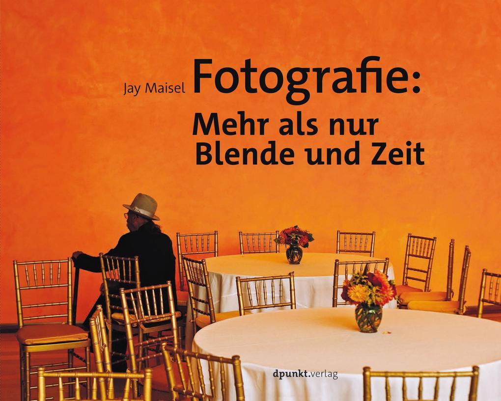 Fotografie: Mehr als nur Blende und Zeit als eBook epub