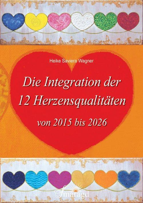 Die 12 Herzensqualitäten von 2015 bis 2026 als eBook