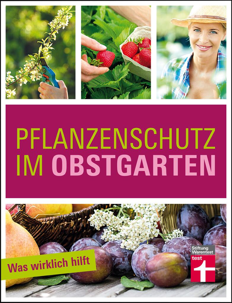 Pflanzenschutz im Obstgarten als eBook epub