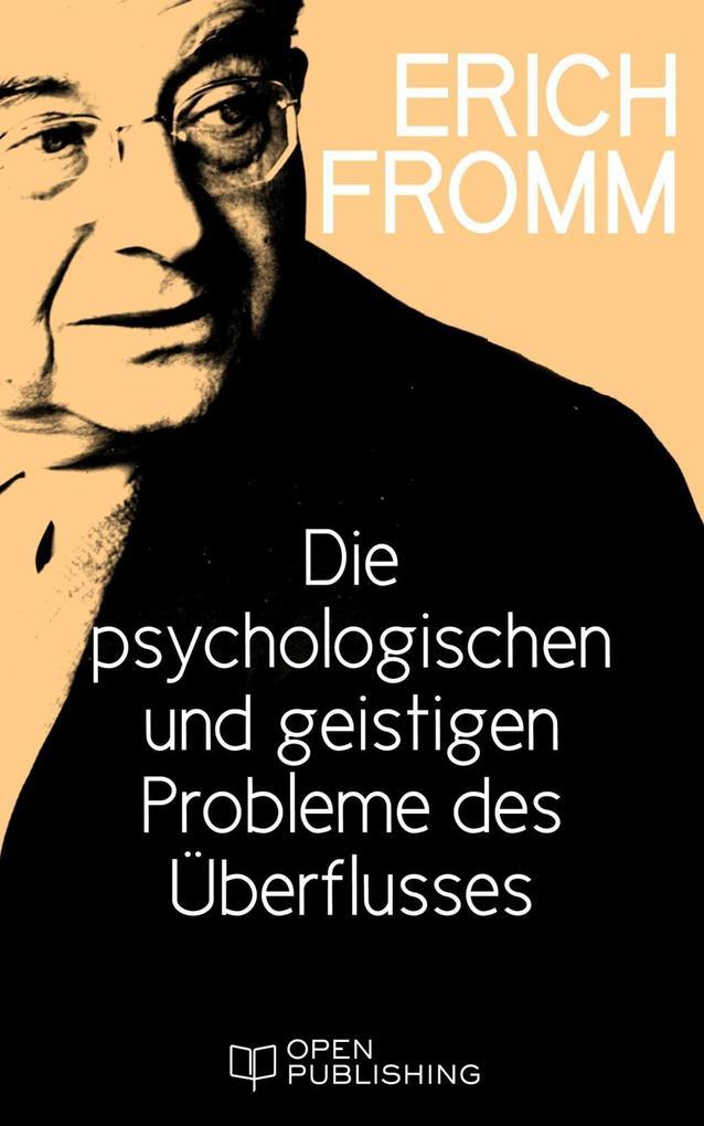 Die psychologischen und geistigen Probleme des Überflusses als eBook epub