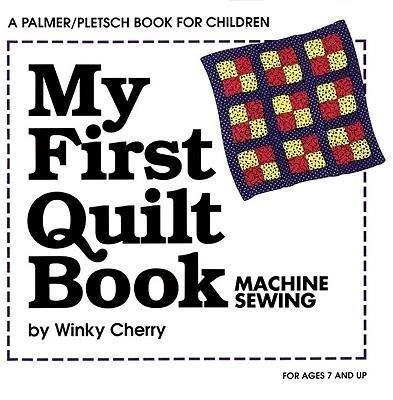 My First Quilt Book: Machine Sewing als Taschenbuch