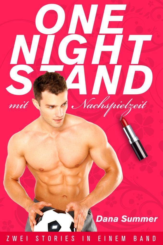 One-Night-Stand mit Nachspielzeit als eBook epub