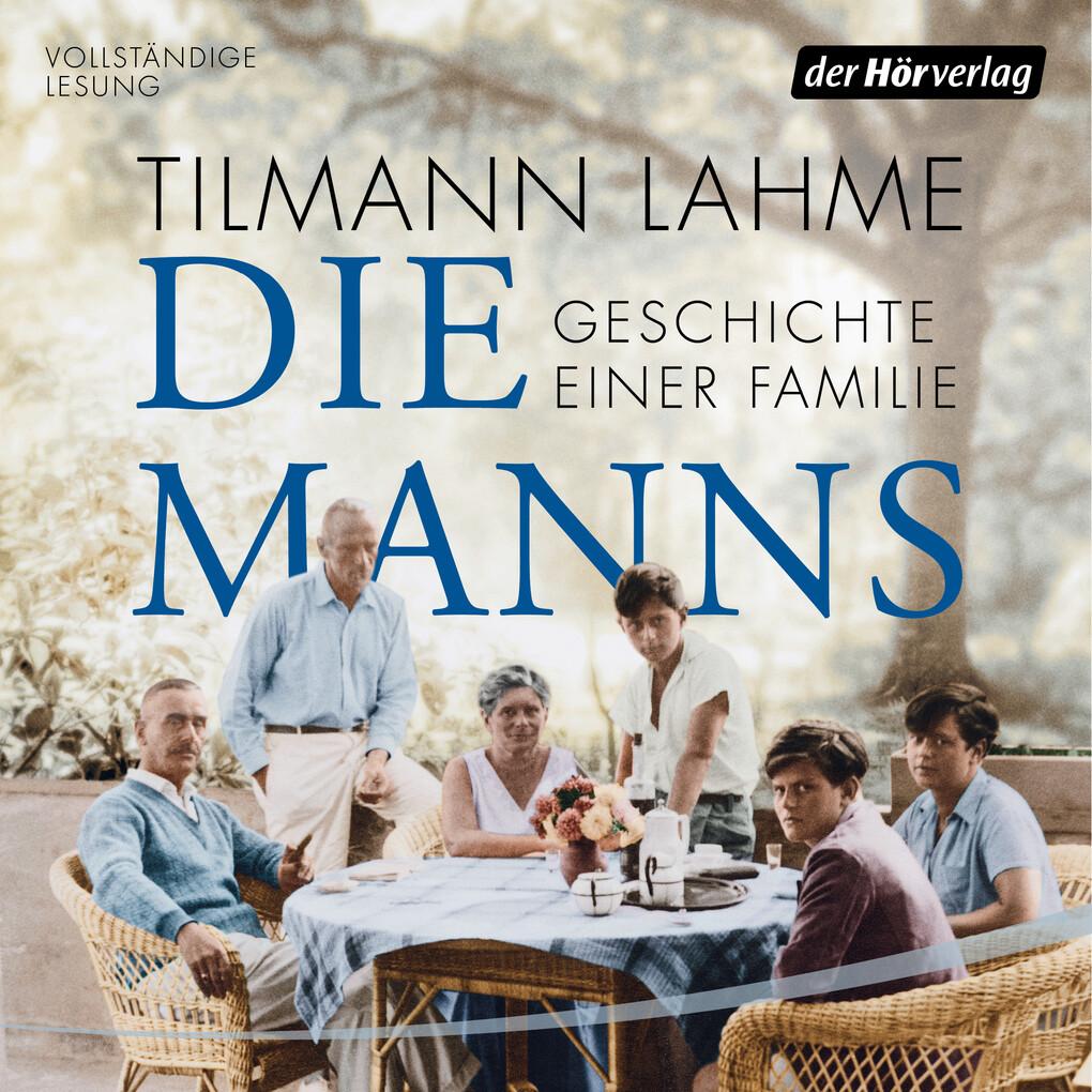 Die Manns - Geschichte einer Familie als Hörbuch Download