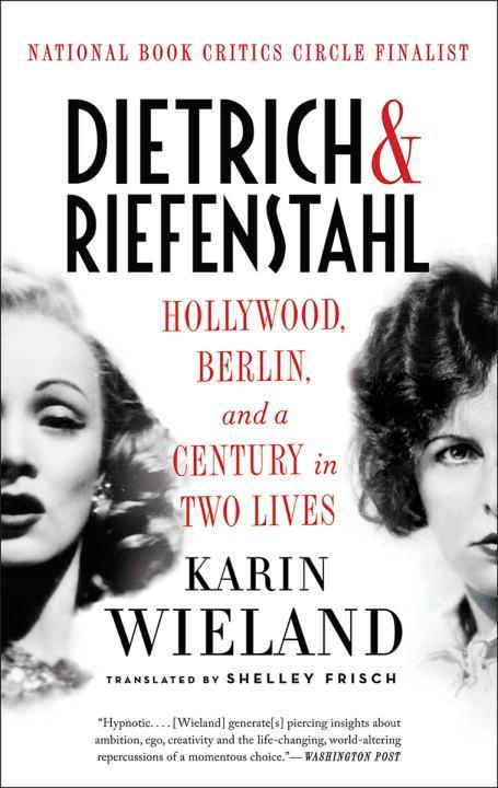 Dietrich & Riefenstahl: Hollywood, Berlin, and a Century in Two Lives als Buch (kartoniert)
