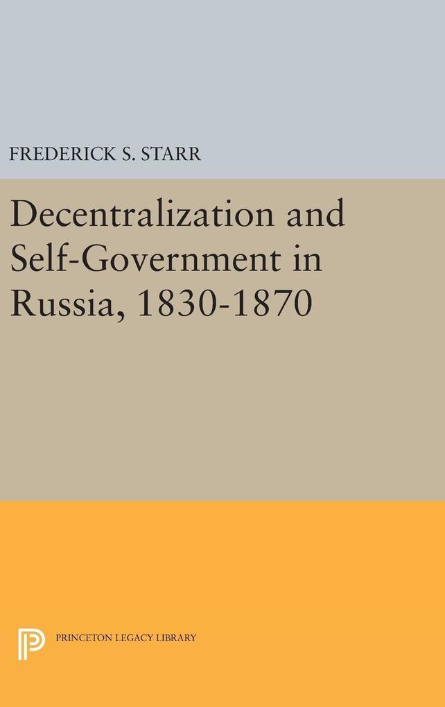 Decentralization and Self-Government in Russia, 1830-1870 als Buch (gebunden)