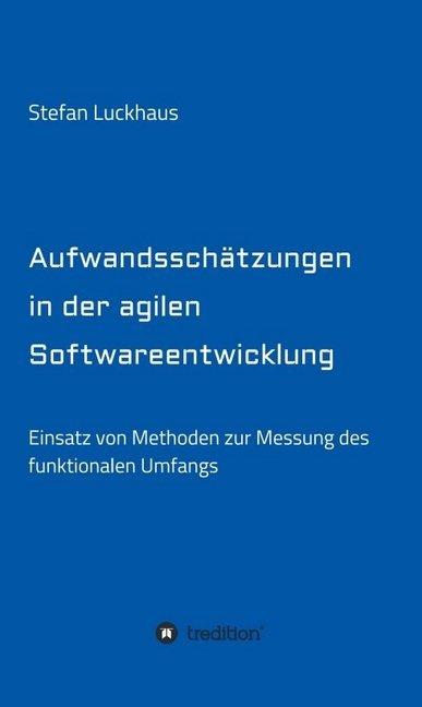 Aufwandsschätzungen in der agilen Softwareentwicklung als Buch (gebunden)