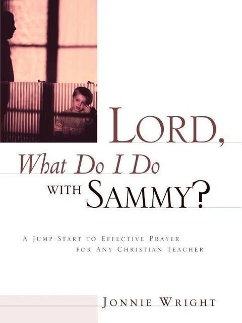 Lord, What Do I Do With Sammy? als Taschenbuch
