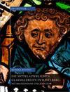 Die mittelalterlichen Glasmalereien in Havelberg mit Beetzendorf und Jerichow
