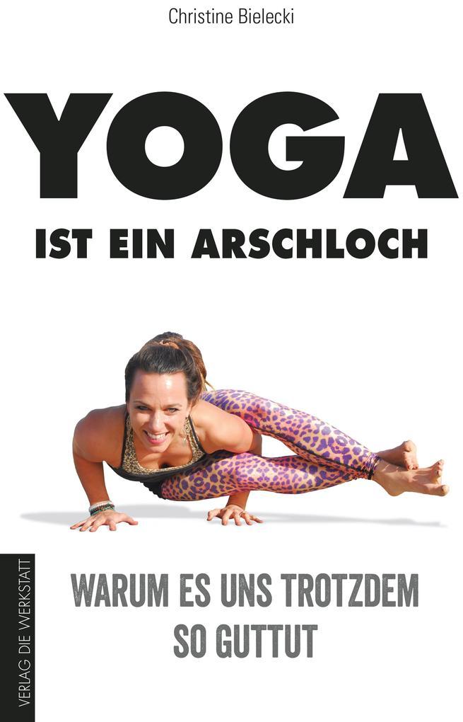 Yoga ist ein Arschloch als eBook epub