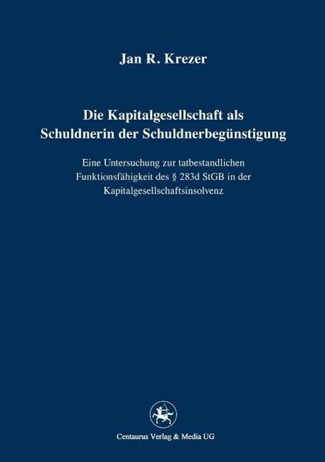 Die Kapitalgesellschaft als Schuldnerin der Schuldnerbegünstigung als eBook pdf