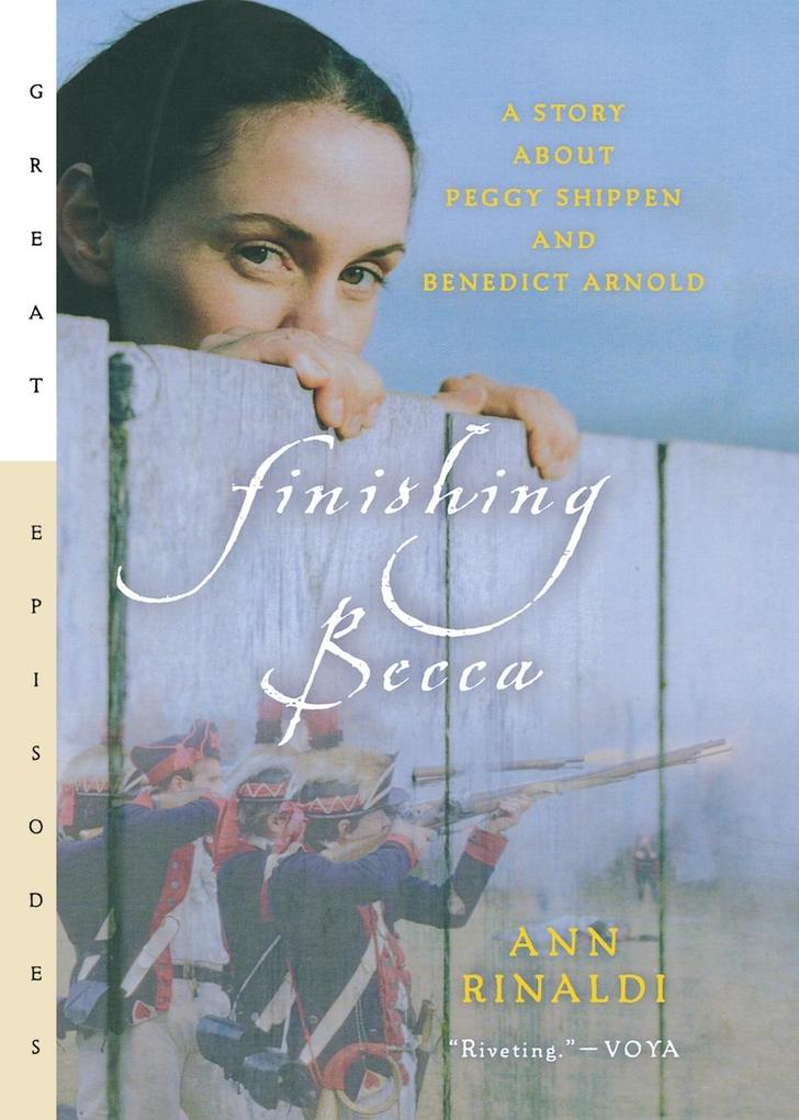 Finishing Becca: A Story about Peggy Shippen and Benedict Arnold als Taschenbuch