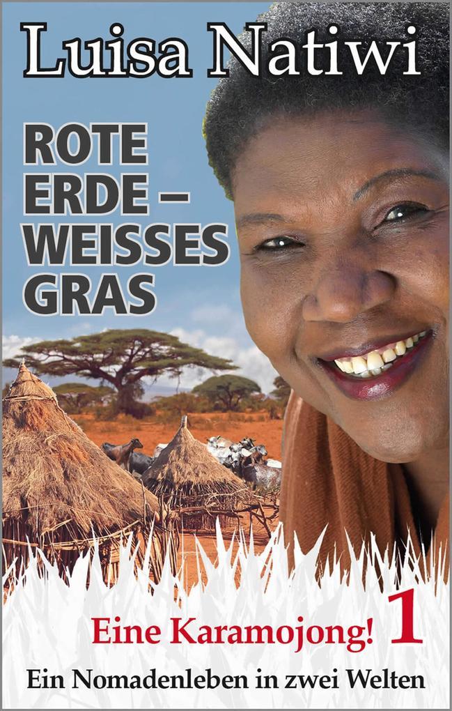 Rote Erde - weisses Gras - Eine Karamojong! - 1 als eBook epub