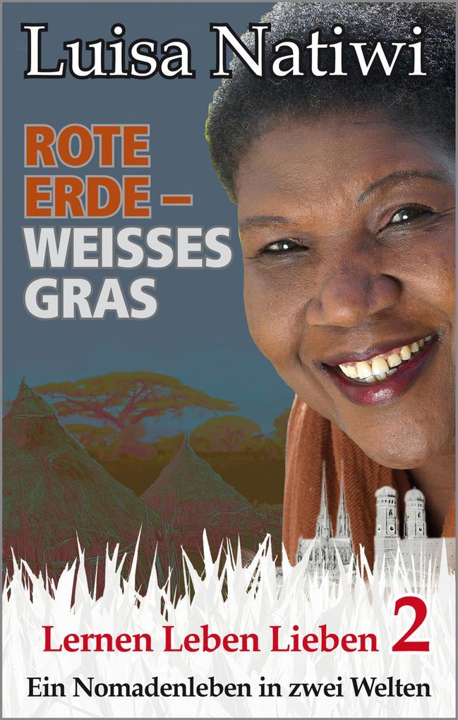 Rote Erde - weißes Gras - Lernen Leben Lieben - 2 als eBook epub