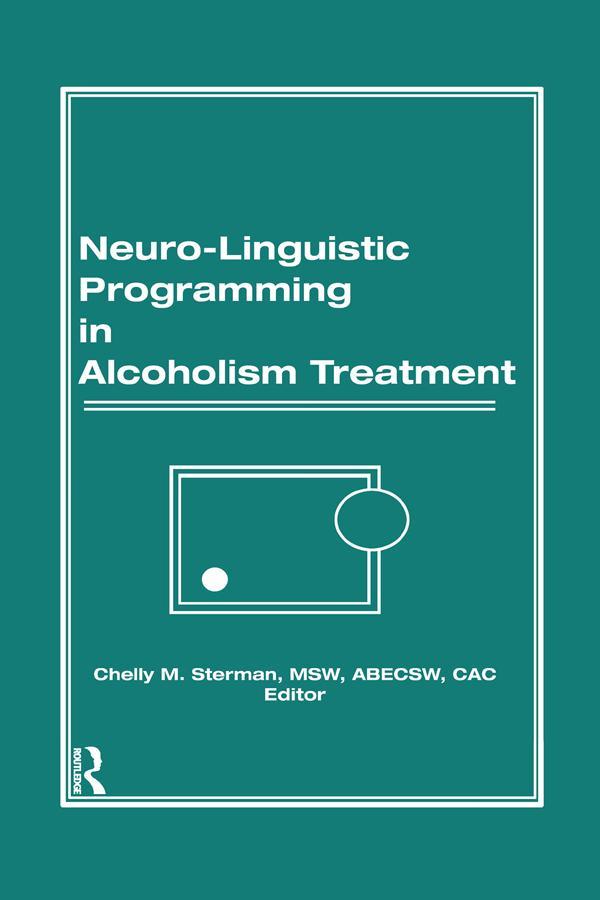Neuro-Linguistic Programming in Alcoholism Treatment als eBook pdf