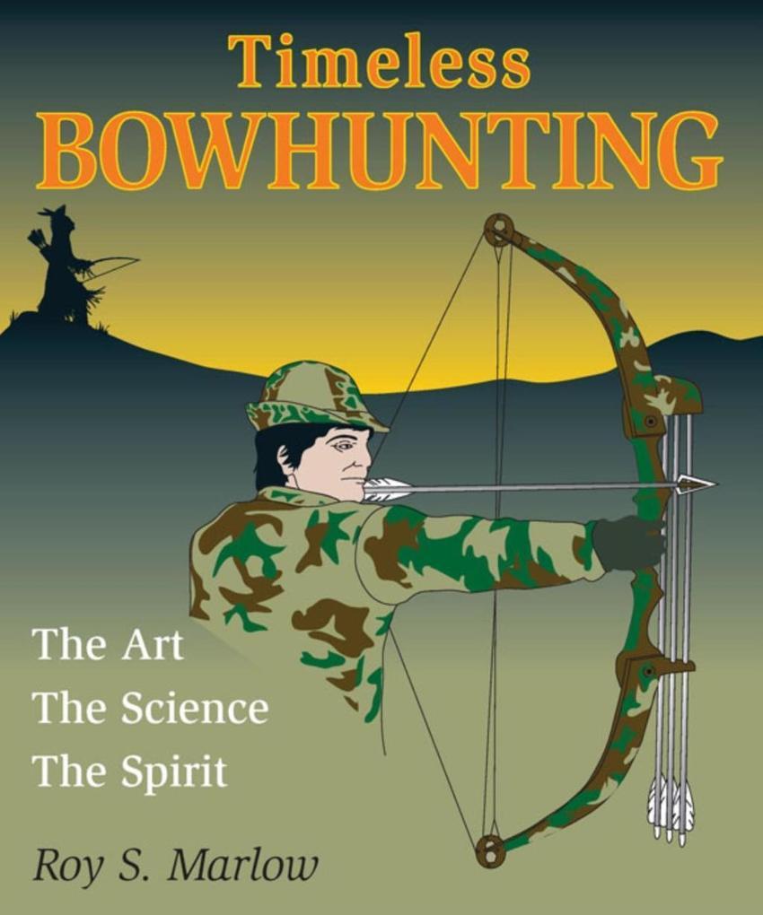 Timeless Bowhunting als eBook epub