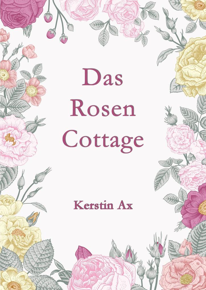 Das Rosen - Cottage als eBook epub