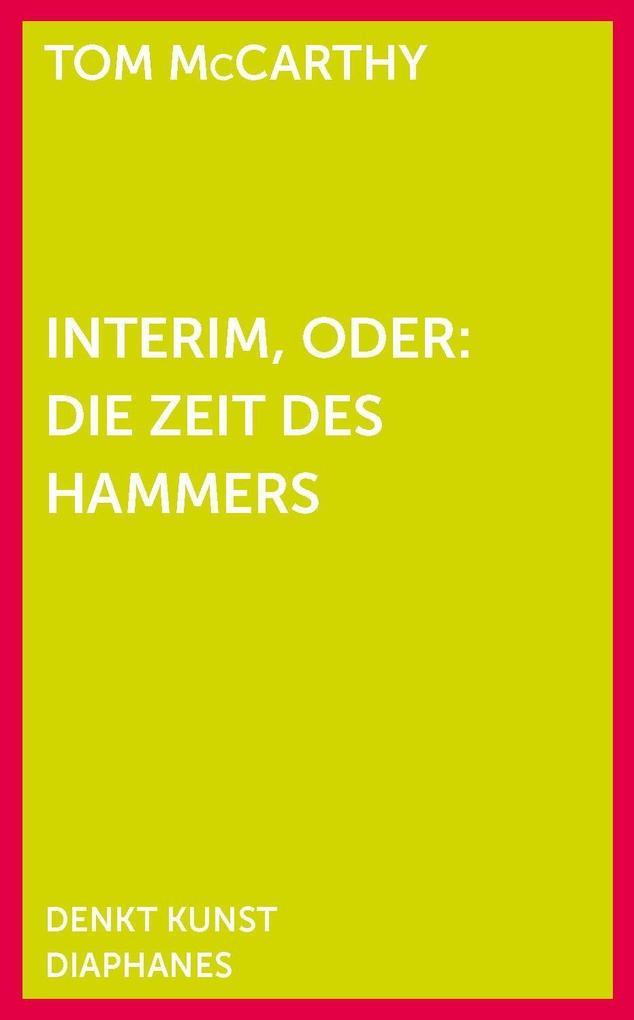 Interim, oder: Die Zeit des Hammers als eBook epub