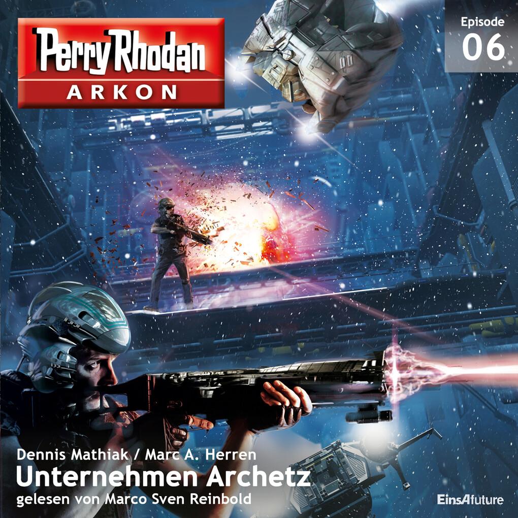 Arkon 6: Unternehmen Archetz als Hörbuch Download