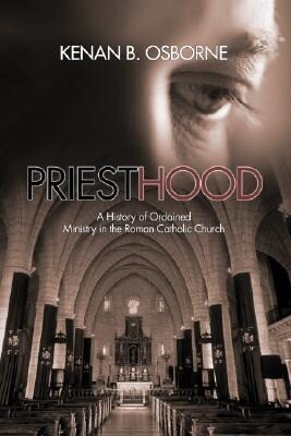 Priesthood: A History of the Ordained Ministry in the Roman Catholic Church als Taschenbuch