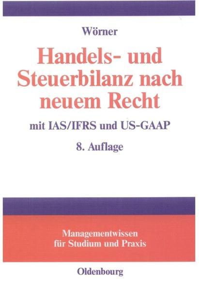 Handels- und Steuerbilanz nach neuem Recht als Buch (gebunden)